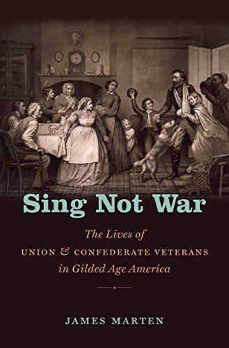 9781469622026: Sing Not War: The Lives of Union and Confederate Veterans in Gilded Age America (Civil War America)
