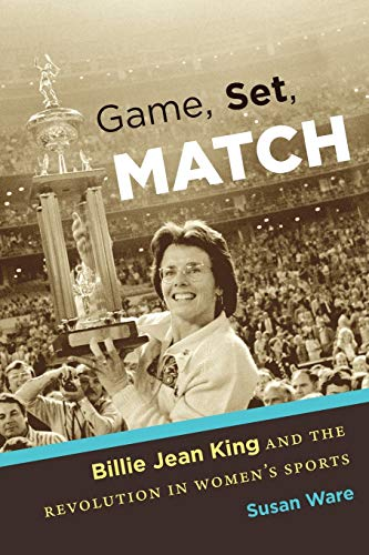 9781469622033: Game, Set, Match: Billie Jean King and the Revolution in Women's Sports
