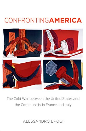 9781469622118: Confronting America: The Cold War between the United States and the Communists in France and Italy