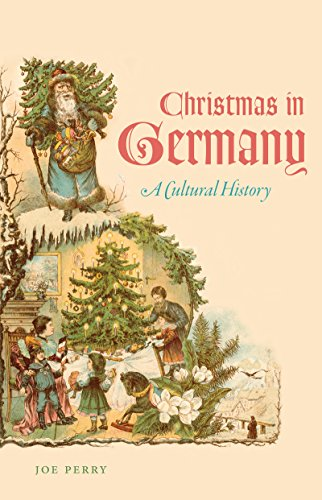 Christmas in Germany: A Cultural History: Perry, Joe