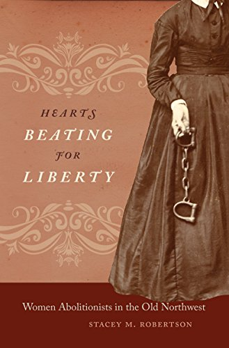 9781469622170: Hearts Beating for Liberty: Women Abolitionists in the Old Northwest