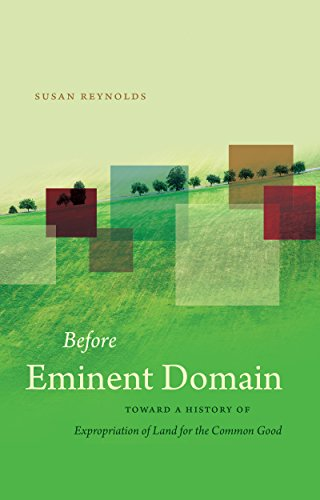 9781469622194: Before Eminent Domain: Toward a History of Expropriation of Land for the Common Good (Studies in Legal History)
