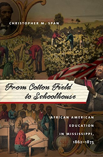 9781469622217: From Cotton Field to Schoolhouse: African American Education in Mississippi, 1862-1875