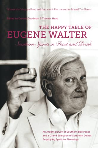 9781469622224: The Happy Table of Eugene Walter: Southern Spirits in Food and Drink