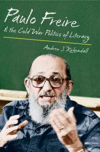 9781469622248: Paulo Freire and the Cold War Politics of Literacy