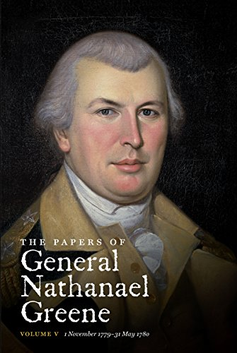 The Papers of General Nathanael Greene: Vol. V: 1 November 1779-31 May 1780 (Published for the ...