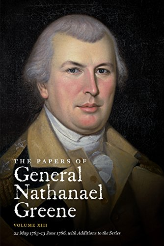 9781469623023: The Papers of General Nathanael Greene: Volume XIII: 22 May 1783 - 13 June 1786, with Additions to the Series (Published for the Rhode Island Historical Society)