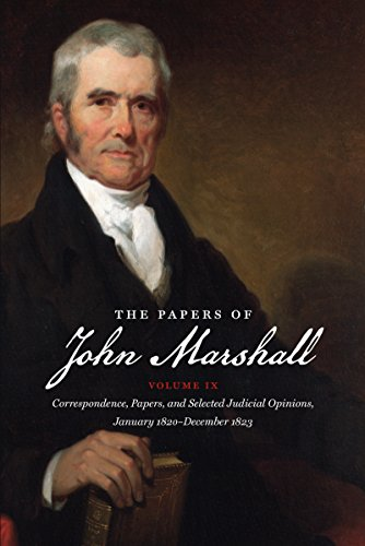 9781469623481: The Papers of John Marshall: Volume IX: Correspondence, Papers, and Selected Judicial Opinions, January 1820-December 1823 (Published by the Omohundro ... and the University of North Carolina Press)