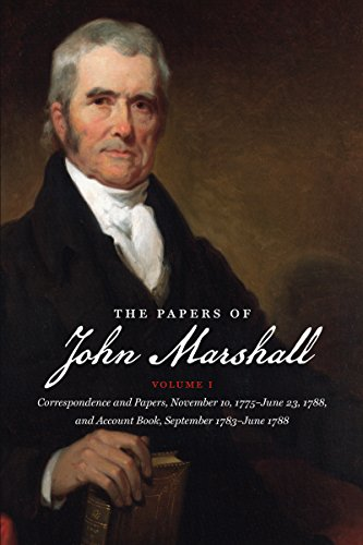9781469623627: The Papers of John Marshall: Vol. I: Correspondence and Papers, November 10, 1775-June 23, 1788, and Account Book, September 1783-June 1788 (Published ... and the University of North Carolina Press)