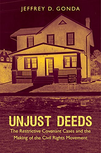 9781469625454: Unjust Deeds: The Restrictive Covenant Cases and the Making of the Civil Rights Movement (Justice, Power, and Politics)