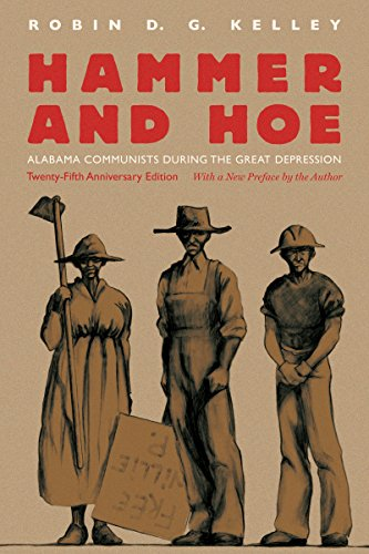 Hammer and Hoe: Alabama Communists During the Great Depression: Kelley, Robin D. G.