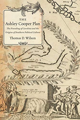 9781469626284: The Ashley Cooper Plan: The Founding of Carolina and the Origins of Southern Political Culture