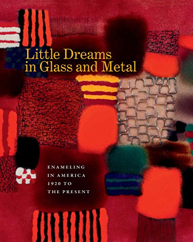 9781469626369: Little Dreams in Glass and Metal: Enameling in America 1920 to the Present