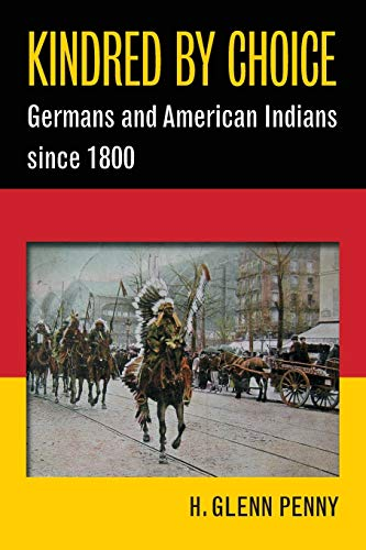 9781469626444: Kindred by Choice: Germans and American Indians since 1800