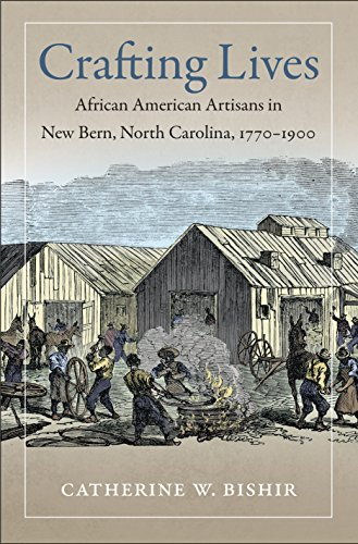 9781469626574: Crafting Lives: African American Artisans in New Bern, North Carolina, 1770-1900