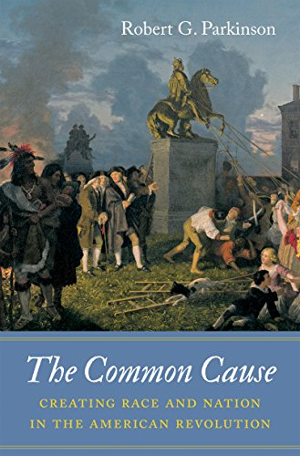 9781469626635: The Common Cause: Creating Race and Nation in the American Revolution (Published by the Omohundro Institute of Early American History and Culture and the University of North Carolina Press)