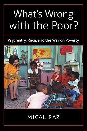 9781469627304: What's Wrong with the Poor?: Psychiatry, Race, and the War on Poverty (Studies in Social Medicine)