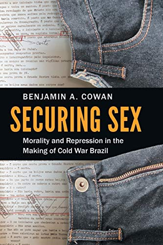 9781469627502: Securing Sex: Morality and Repression in the Making of Cold War Brazil