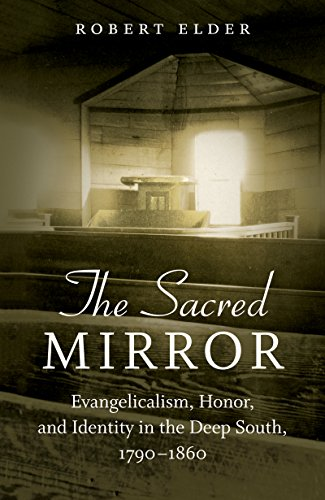 9781469627564: The Sacred Mirror: Evangelicalism, Honor, and Identity in the Deep South, 1790-1860