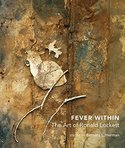 Fever Within: The Art of Ronald Lockett (Hardcover): Bernard L. Herman