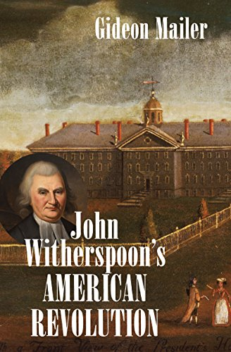 9781469628189: John Witherspoon's American Revolution: Enlightenment and Religion from the Creation of Britain to the Founding of the United States (Published by the ... and the University of North Carolina Press)