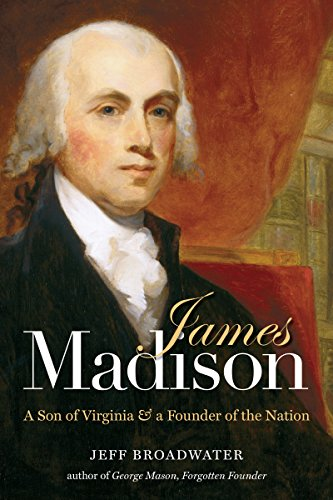 9781469628318: James Madison: A Son of Virginia and a Founder of the Nation