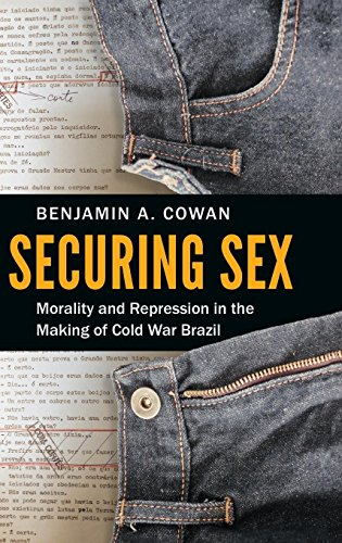 9781469628929: Securing Sex: Morality and Repression in the Making of Cold War Brazil