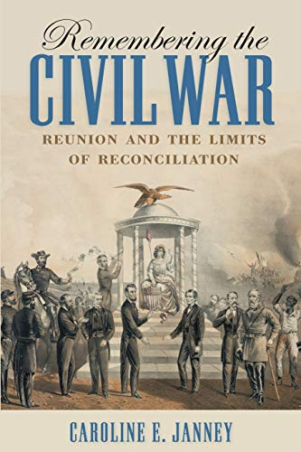 9781469629896: Remembering the Civil War: Reunion and the Limits of Reconciliation (Littlefield History of the Civil War Era)
