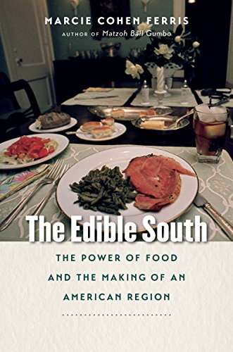 9781469629957: The Edible South: The Power of Food and the Making of an American Region