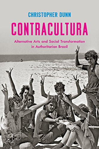 9781469630014: Contracultura: Alternative Arts and Social Transformation in Authoritarian Brazil