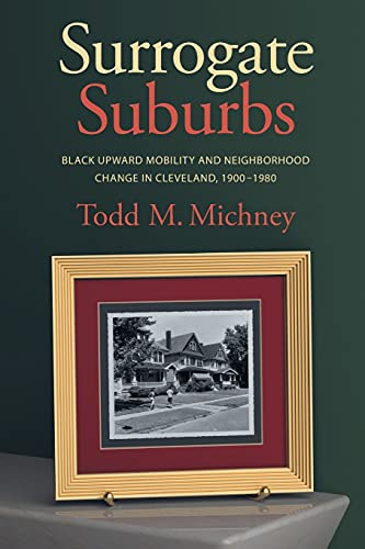9781469631943: Surrogate Suburbs: Black Upward Mobility and Neighborhood Change in Cleveland, 1900–1980