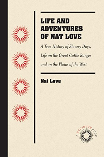 9781469633220: Life and Adventures of Nat Love, Better Known in the Cattle Country as
