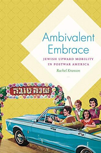 Ambivalent Embrace: Jewish Upward Mobility in Postwar America (Hardback): Rachel Kranson