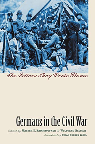 9781469642529: Germans in the Civil War: The Letters They Wrote Home (Civil War America)