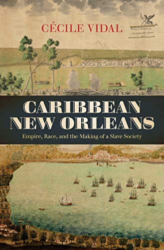 9781469645186: Caribbean New Orleans: Empire, Race, and the Making of a Slave Society