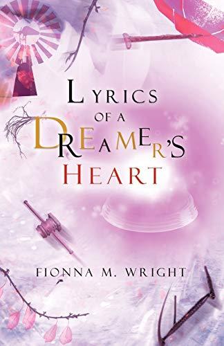 9781469735375: Lyrics Of A Dreamer's Heart