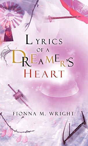 9781469735399: Lyrics of a Dreamer's Heart