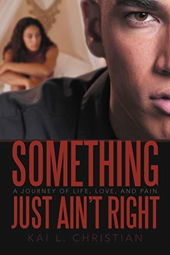9781469737218: Something Just Ain't Right: A Journey of Life, Love, and Pain