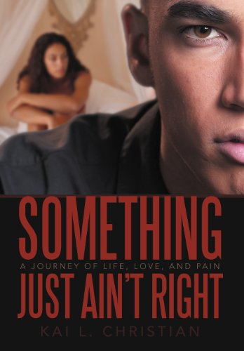 9781469737225: Something Just Ain't Right: A Journey of Life, Love, and Pain