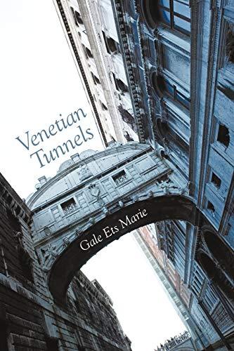 Venetian Tunnels: Gale Ets Marie