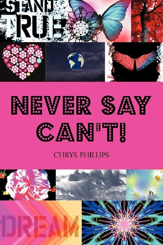 NEVER SAY CAN'T!: PHILLIPS, CHRYS