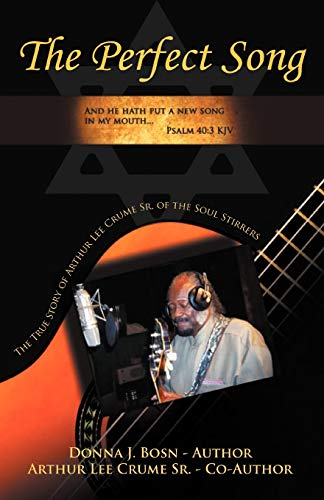 9781469745176: The Perfect Song: The True Story of Arthur Lee Crume, Sr. of the Soul Stirrers
