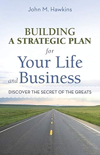 9781469746241: Building a Strategic Plan for Your Life and Business: Discover the Secret of the Greats
