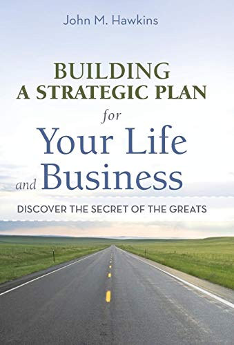 9781469746265: Building a Strategic Plan for Your Life and Business: Discover the Secret of the Greats