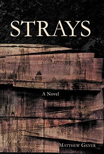 Strays: Matthew Geyer