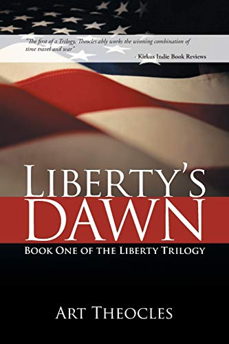 Libertys Dawn: Book One of the Liberty Trilogy: Art Theocles