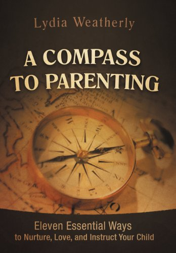 9781469753577: A Compass to Parenting: Eleven Essential Ways to Nurture, Love, and Instruct Your Child