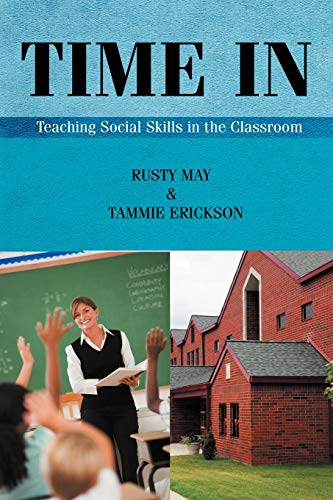 Time In Teaching Social Skills in the Classroom: Rusty May