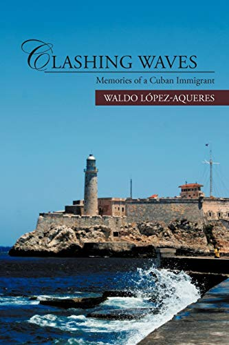 9781469760933: Clashing Waves: Memories of a Cuban Immigrant