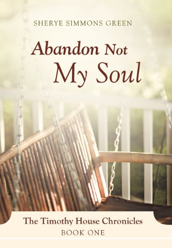 9781469761275: Abandon Not My Soul: The Timothy House Chronicles: Book One